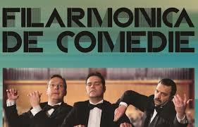 """Afișul spectacolului """"Filarmonica de Comedie"""""""