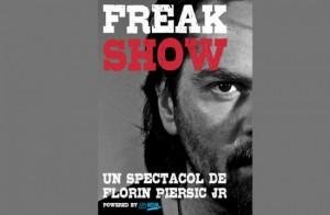 """Afișul spectacolului """"Freak Show"""", de Florin Piersic Junior"""
