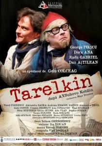 "Afișul piesei ""Tarelkin"". FOTO: ZIARUL METROPOLIS"
